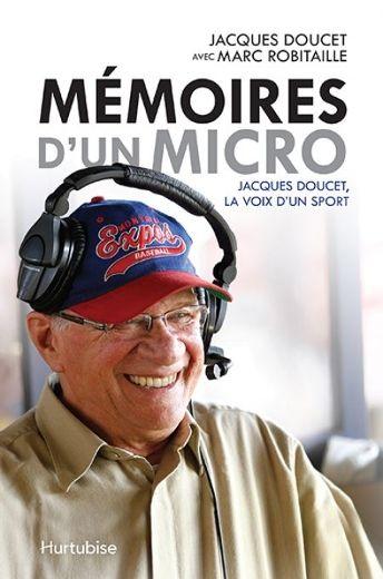 Jacques Doucet n'avait jamais pensé qu'un jour il lancerait un livre sur ses anecdotes de baseball.